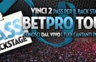 Pass Betpro Tour - vivi l'emozione di un concerto Live