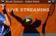 Live streaming Djokovic Nadal