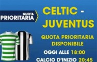 Quota prioritaria Celtic - Juventus