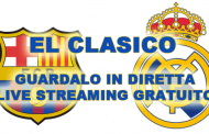 El Clasico Barcellona - Real Madrid gratis in live streaming