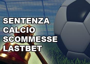 calcioscommesse lastbet